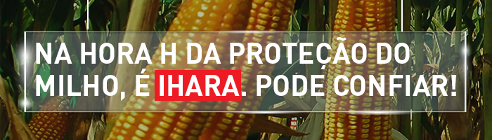 Na hora H da proteção do milho, é IHARA. Pode confiar!