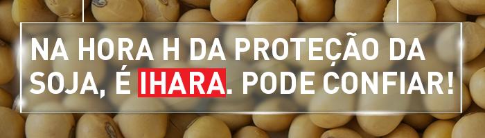 Na hora H da proteção da soja, é IHARA. Pode Confiar!